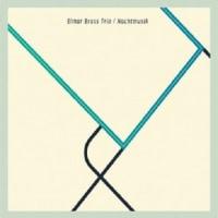 elmar brass trio/ nachtmusik