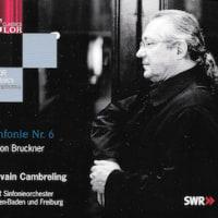 S.カンブルラン+南西ドイツ放送響=ブルックナー「交響曲第6番」