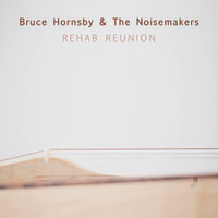 Bruce Hornsby & The Noisemakers『Rehab Reunion』全米発売中