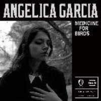 ANGELICA GARCIA /MEDICINE FOR BIRDS