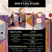 1/9 (月・祝) 「Don't Call It JAZZ Vol.1」@東池袋 KAKULULU