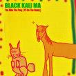 Black Kali Ma - You Ride The Pony (I'll Be The Bunny)