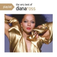 Diana Ross	/	Playlist: The Very Best of Diana Ross