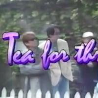 なぜか今 Tea For Three ♪2