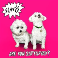 Slaves/Are You Satisfied? <13 Tracks>