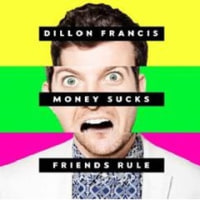 Dillon Francis/Money Sucks, FriendsRule