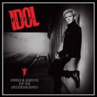 Billy Idol/Kings & Queens OfThe Underground