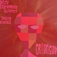 Crimson!  /  DELTA SAXOPHONE QUARTET