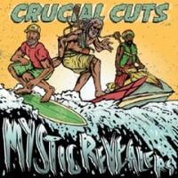 MYSTIC REVEALERS/CRUCIAL CUTS