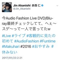 じんtweet   今Audio Fashion Live DVD/Blu-ray最終チェックしてて、へぇ〜スゲ〜って一人で言ってたw  .....