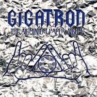 Gigatron - The Aluminium Paper Album