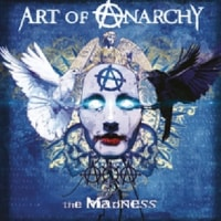 Art Of Anarchy/The Madness