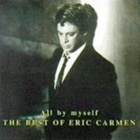 エリック・カルメン「 オール・バイ・セルフ( All By Myself )」
