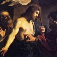 聖トマスの信仰・・・復活後の四度目の出現。 そして 『見ないのに信じる人は、幸いである。』