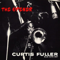 THE OPENER / CURTIS FULLER ・・・・・ オリジナルが欲しい愛聴盤