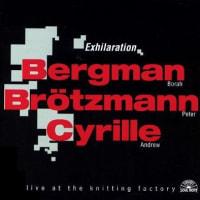 バーグマン+ブロッツマン+シリル『Exhilaration』