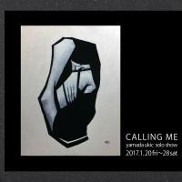 山田裕吉展 -calling me-