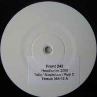 Front 242 -Headhunter 2000 - Part 1.0 1998年
