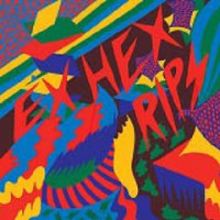 Ex Hex/Rips
