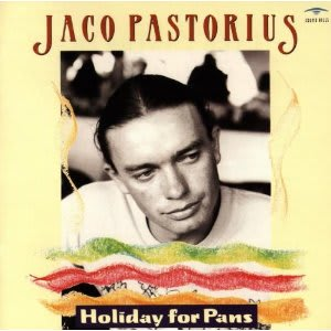Jaco Pastorius - Holiday For Pans - Full Complete Sessions