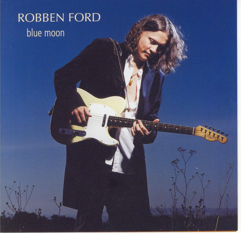 Blue Moon Robbrn Ford エレキギター弾きの徒然日記