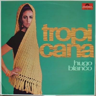 Hugo Blanco Tropicana