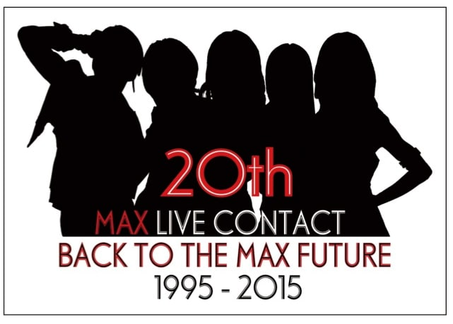 MAX 20th LIVE CONTACT 2015 BAC...