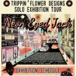 TRIPPIN' FLOWER DESIGNS SOLO EXHIBITION TOUR 2018