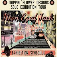 TRIPPIN' FLOWER DESIGNS SOLO EXHIBITION TOUR 2018
