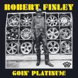 ROBERT FINLEY /GOIN' PLATINUM! [VINYL]