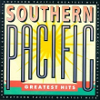 Greatest Hits / Southern Pacific