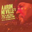 AARON NEVILLE	/	AARON NEVILLE'S 75TH BIRTHDAY CELEBRATION LIVE AT THE BROOKLYN BOWL