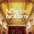 舞台40 「NOBODY NOPARTY」 東京アザラシ団#13@シアターサンモール