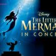 Disney on CLASSIC Premium 「リトルマーメイド イン コンサート」