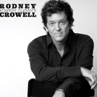 I Couldn't Leave You If I Tried (2018) - Rodney Crowell