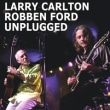 LARRY  CARLTON  ROBEN  FORD UNPLUGGED