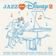 various/Jazz Loves Disney 2 – A Kind Of Magic