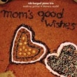 rob bargad / mom's good wishes