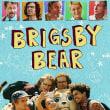 「ブリグズビー・ベア」大事なことは全部クマに教わった