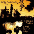 rob bargad trio / terry's blues live!