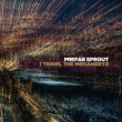 Prefab Sprout	/	I Trawl the Megahertz