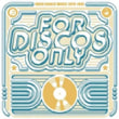 VA/For Discos Only: Indie Dance Music From Fantasy & Vanguard Records (1976-1981)
