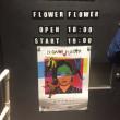 FLOWER FLOWERのなんちゃらツアー。