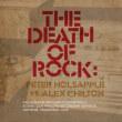 PETER HOLSAPPLE VS. ALEX CHILTON/THE DEATH OF ROCK