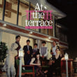 『At The Terrace テラスにて』