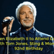 Queen Elizabeth II to Attend Concert With Tom Jones, Sting & More for 92nd Birthday