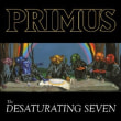 Primus	/	The Desaturating Seven