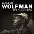 WALTER WOLFMAN WASHINGTON 	/	MY FUTURE IS MY PAST