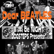 "DogSteps Presents  ""Dear BEATLES"" 洋楽 de NIGHT vol.2"