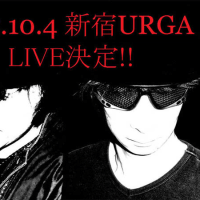 2015/10/4 新宿URGA LIVE決定!!